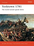img - for Yorktown 1781: The World Turned Upside Down (Campaign) book / textbook / text book