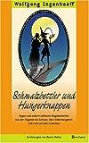 Schmalzbettler und Hungerknappen: Sagen und andere seltsame Begebenheiten aus der Gegend von Schwaz, dem Silberbergwerk und rund um den Achensee