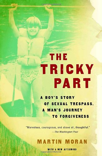 The Tricky Part: A boy's story of sexual trespass, a...