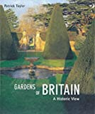 Gardens of Britian: A Historic View (2845760361) by Taylor, Patrick