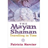 The Maya Shamansby Patricia Mercier