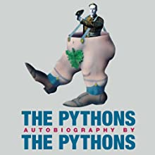The Pythons: Autobiography by the Pythons Audiobook by Bob McCabe, John Cleese, Michael Palin Narrated by Bob McCabe, John Cleese, Michael Palin