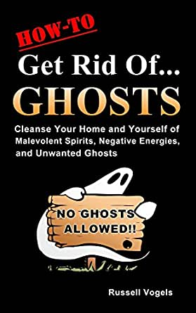 How to get rid of ghosts quick and easy methods to How to get rid of bad energy
