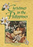 img - for Christmas in the Philippines (Christmas Around the World) (Christmas Around the World Series) book / textbook / text book