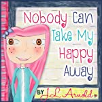 Nobody Can Take My Happy Away | Jessica Arnold
