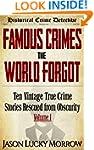 Famous Crimes the World Forgot: Ten V...
