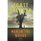Man in the Woods ~ Scott Spencer