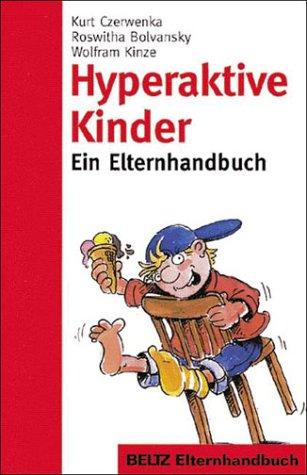 Hyperaktive Kinder, Kurt Czerwenka, Roswitha Bolvansky, Wolfram Kinze
