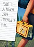 img - for Penny to a Million: Junior Entrepreneur Guide book / textbook / text book