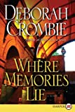 Where Memories Lie LP: A Novel (Duncan Kincaid/Gemma James Novels) (0061562637) by Crombie, Deborah