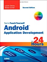 Sams Teach Yourself Android Application Development in 24 Hours, 2nd Edition Front Cover