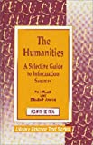 The Humanities: A Selective Guide to Information Sources (Library Science Text Series) (1563081687) by Ron Blazek