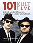 101 Kultfilme: Die Sie sehen sollten,...