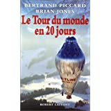 Le Tour du monde en 20 jourspar Bertrand Piccard