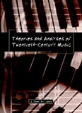 img - for Theories and Analyses of Twentieth-Century Music book / textbook / text book