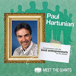 Paul Hartunian - Publicity Strategies from the Publicity Giant: Conversations with the Best Entrepreneurs on the Planet | [Paul Hartunian]