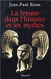 echange, troc J.-P. Roux - La Femme dans l'histoire et les Mythes
