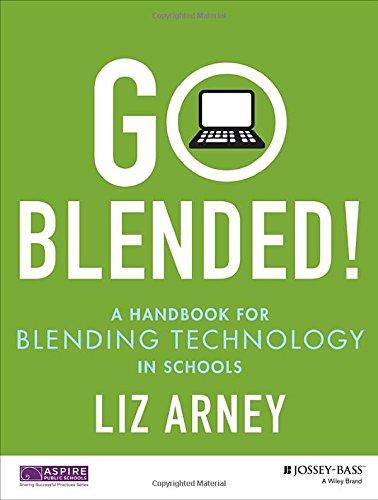 Go Blended!: A Handbook for Blending Technology in Schools PDF