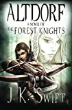 Altdorf: A novel of The Forest Knights (Forest Knights Duology)