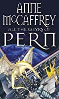 All The Weyrs Of Pern (The Dragon Books)