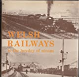 img - for Welsh railways in the heyday of steam book / textbook / text book