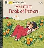 My little book of prayers (First little golden books)