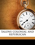 img - for Salons colonial and republican book / textbook / text book