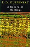 A Record of Meetings: A Record of Some of Meetings Held by P.D. Ouspensky between 1930 and 1947 (0140193073) by Ouspensky, P. D.