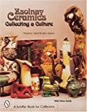 Zsolnay Ceramics: Collecting a Culture (Schiffer Book for Collectors (Hardcover))