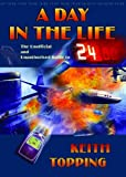 A Day in the Life: The Unofficial and Unauthorised Guide to 24 (1903889537) by Topping, Keith