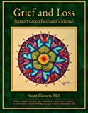 Grief and Loss Support Group Facilitators Manual