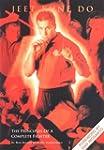 Jeet Kune Do: The Principles of a Com...