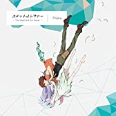 TVアニメ『コメット・ルシファー』OP主題歌 コメットルシファー ~The Seed and the Sower~(アニメ盤)