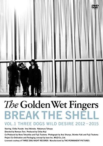 BREAK THE SHELL ~VOL.1 THREE DOGS WILD DESIRE 2012-2015~ [DVD]