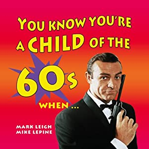 You Know You're a Child of the 60's When... Audiobook