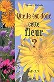 echange, troc Dietmar Aichele - Quelle est donc cette fleur ?(édition 97)