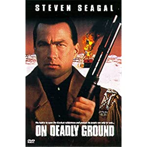 On Deadly Ground (1994