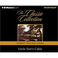 Uncle Tom's Cabin (       UNABRIDGED) by Harriet Beecher Stowe Narrated by Buck Schirner