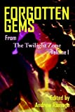 Forgotten Gems From The Twilight Zone: A Collection Of Television Scripts Volume 1 (1593930143) by Ramage, Andrew