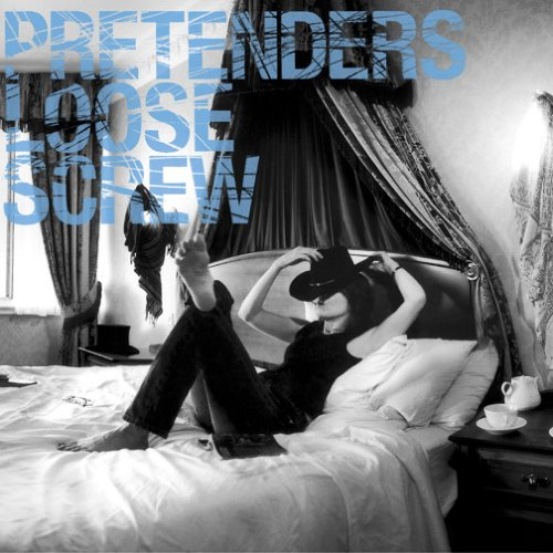 The Pretenders - Loose Screw - Zortam Music