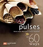 Pulses in 60 Ways: Great Recipe Ideas with a Classic Ingredient