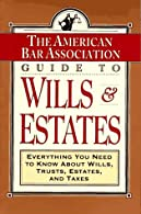 ABA Guide to Wills and Estates by American