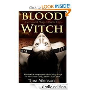 Blood Witch (a new adult novel of fantasy, magic, and romance: the sequel to Water Witch) (Elemental Magic)
