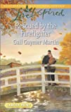img - for Rescued by the Firefighter (Love Inspired LP) book / textbook / text book