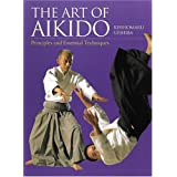 Art of Aikido: Principles and Essential Techniquesby Kisshomaru Ueshiba