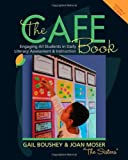 img - for The CAFE Book: Engaging All Students in Daily Literary Assessment and Instruction [Paperback] [2009] Pap/Cdr Ed. Gail Boushey, Joan Moser book / textbook / text book