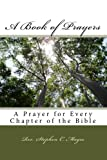 img - for A Book of Prayers: A Prayer for Every Chapter in the Bible book / textbook / text book
