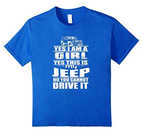 Yes I am a girl Yes This is My Jeep and No You Can't Drive It T-Shirt