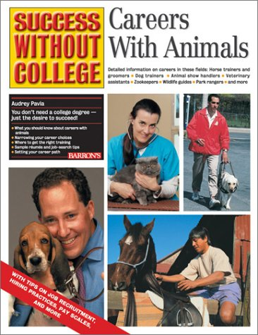 Careers with Animals (Success Without College Series), Pavia, Audrey