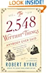 The 2,548 Wittiest Things Anybody Eve...